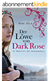 Der Löwe von Dark Rose: Im Angesicht der Vergangenheit (Band 1) (German Edition)