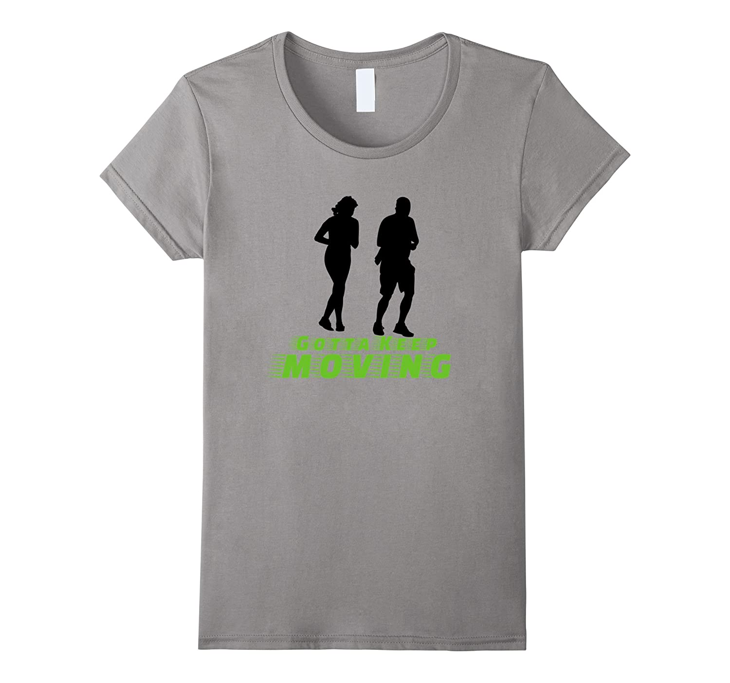 Gotta Keep Moving Shirt Rehab Exercise Healthy Man Woman