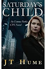 Saturday's Child: An Emma Parks CPS Novel Kindle Edition