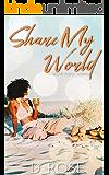Share My World: a second chance romance