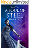 A Soul of Steel: Dark Fantasy in Post Arthurian Britain (A Cup of Blood Book 2)