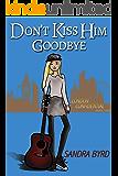 Don't Kiss Him Goodbye (London Confidential Book 3)