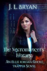 The Necromancer's Library (Ellie Jordan, Ghost Trapper Book 12) Kindle Edition