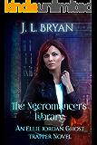 The Necromancer's Library (Ellie Jordan, Ghost Trapper Book 12)