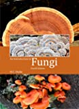 An Introduction to Fungi: 4th Edition