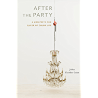After the Party: A Manifesto for Queer of Color Life (Sexual Cultures Book 4) book cover