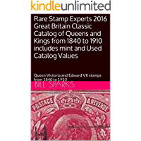Rare Stamp Experts 2016 Great Britain Classic Catalog of Queens and Kings from 1840 to 1910 includes mint and Used Catalog Values: Queen Victoria and Edward VII stamps from 1840 to 1910