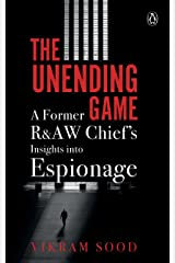 The Unending Game: A Former R&AW Chief's Insights into Espionage Hardcover