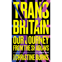 Trans Britain: Our Journey from the Shadows