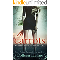 Carrots: A Shelby Nichols Mystery Thriller Adventure (Shelby Nichols Adventure Book 1)