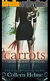 Carrots: A Paranormal Women's Fiction Novel (Shelby Nichols Adventure Book 1)
