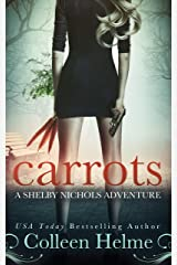 Carrots: A Paranormal Women's Fiction Novel (Shelby Nichols Adventure Book 1) Kindle Edition