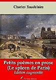 Petits poèmes en prose (Le spleen de Paris) (Nouvelle édition augmentée)