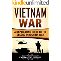 Vietnam War: A Captivating Guide to the Second Indochina War