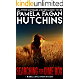 Searching for Dime Box (A Michele Lopez Hanson Texas Mystery): A What Doesn't Kill You Mystery