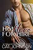 Hot Hero for Hire: A Hot for Hire Romantic Comedy