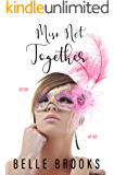 Miss Not Together: A High School Sweet Romance