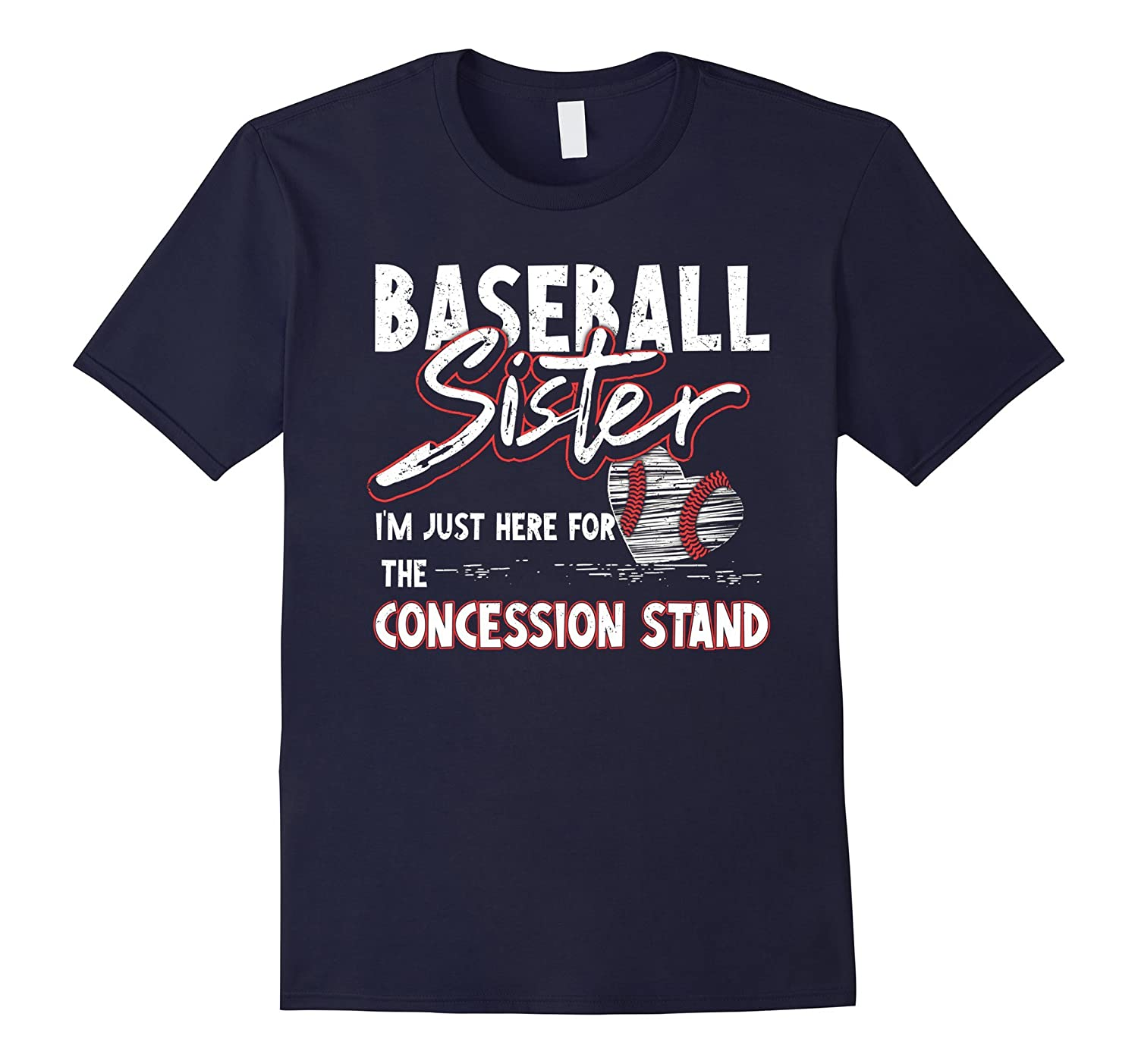 Baseball Sister I'm Just Here For Concession Stand T-Shirt-Art