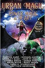 Urban Magic: Power, Magic and Heart: An Urban Fantasy Anthology, Volume 2 Paperback