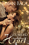 Her Guarded Heart (A Letting Love In Novel Book 1)