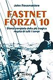 Fastnet forza 10. Storia completa della più tragica regata di tutti i tempi