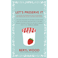 Let's Preserve It: 579 recipes for preserving fruits and vegetables and making jams, jellies, chutneys, pickles and fruit butters and cheeses (Square Peg Cookery Classics)