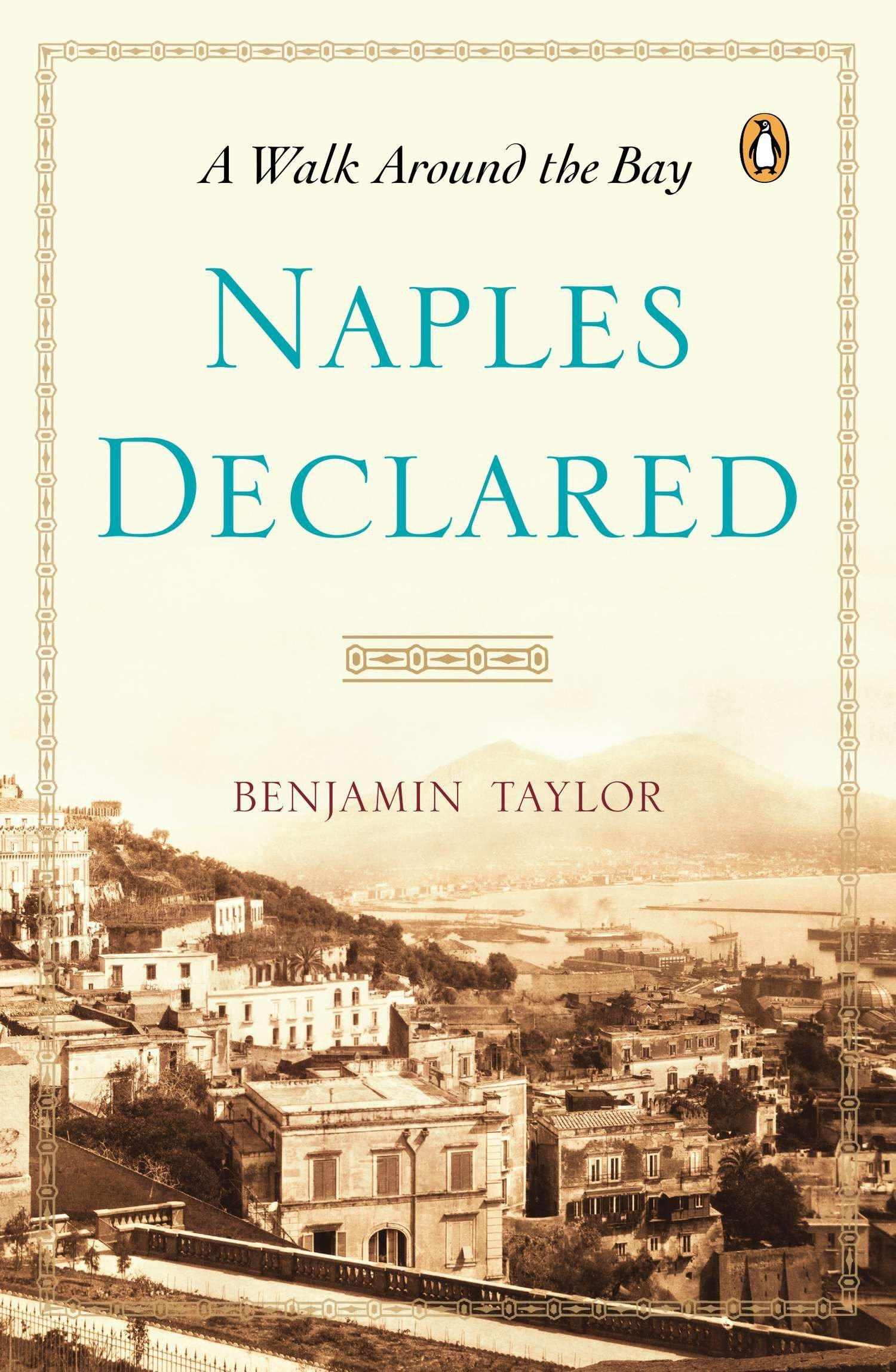 Amazon.com: Naples Declared: A Walk Around the Bay (9780143123460):  Benjamin Taylor: Books