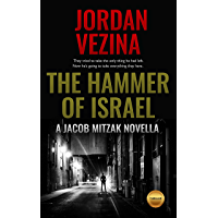 The Hammer Of Israel (A Novella From The Jericho Black Universe)