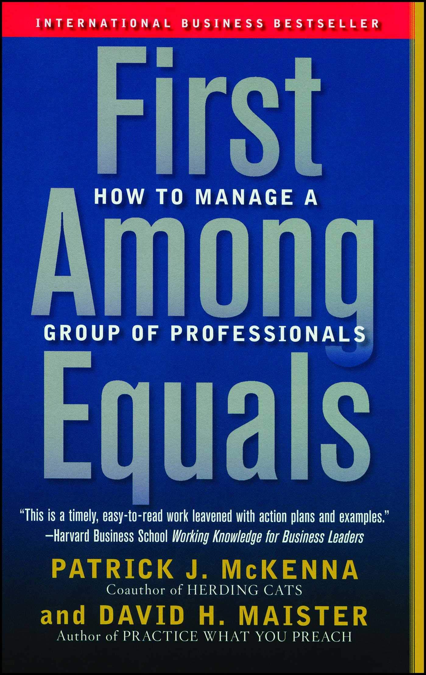Read Online First Among Equals: How to Manage a Group of Professionals ebook