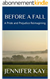 Before a Fall: A Pride and Prejudice Reimagining (English Edition)