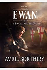 Ewan (The Sword and the Spirit Book 1) Kindle Edition