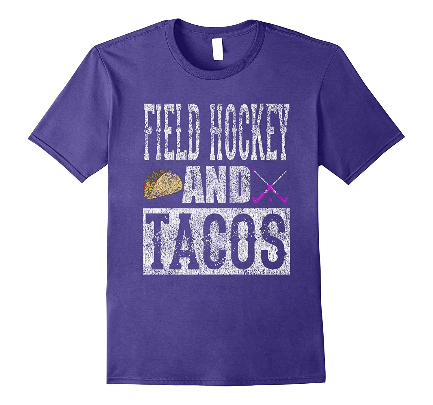 Field Hockey and Tacos Funny Taco Distressed T-Shirt-PL