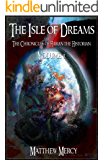 The Isle of Dreams: The Chronicles of Habian the Historian: Volume I