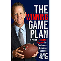 The Winning Game Plan: A Proven Leadership Playbook for Continuous Business Success