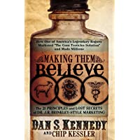 Making Them Believe: How One of America's Legendary Rogues Marketed ''The Goat Testicles...