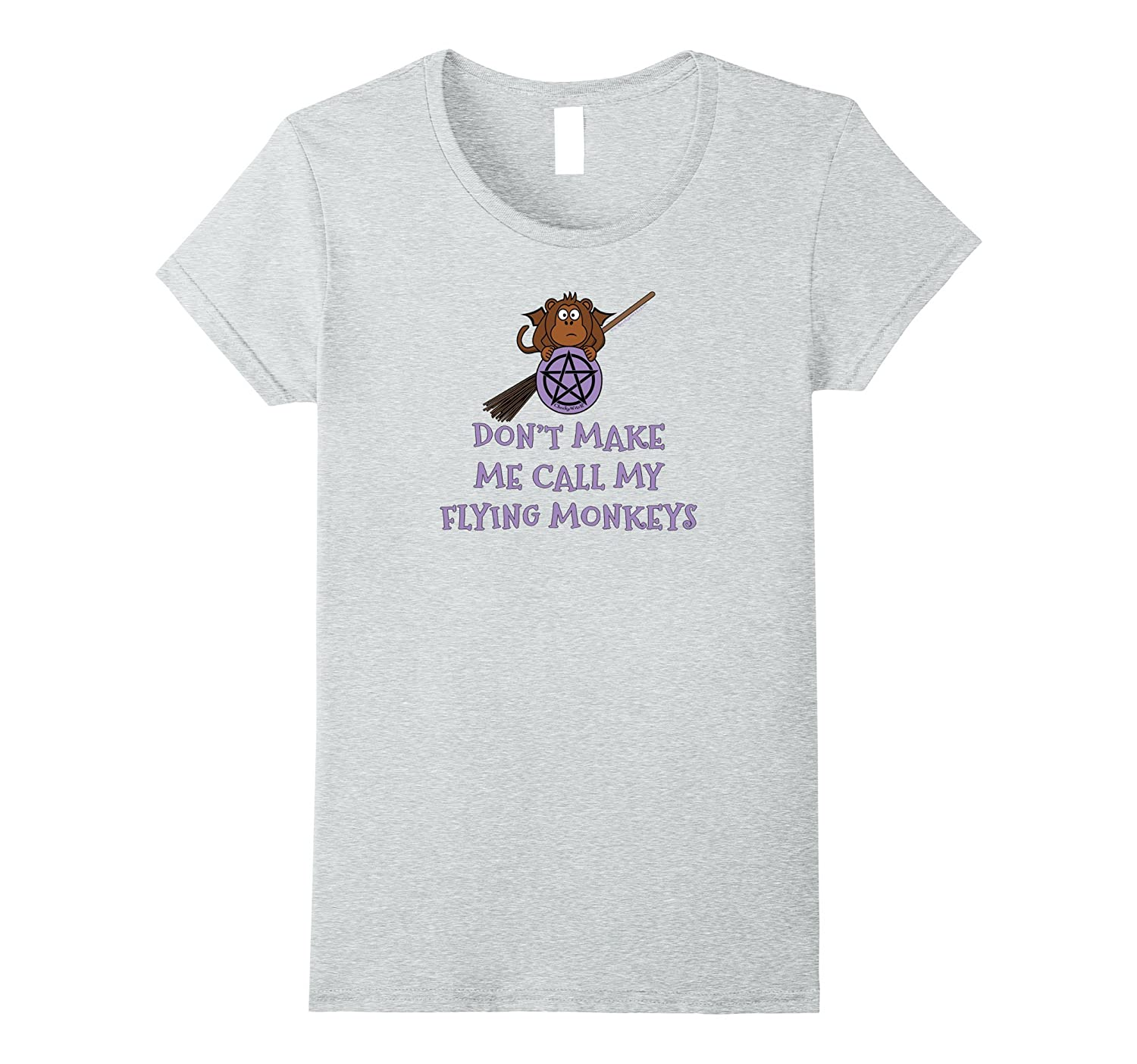 Don't Make Me Call My Flying Monkeys Cheeky Witch Wiccan Tee