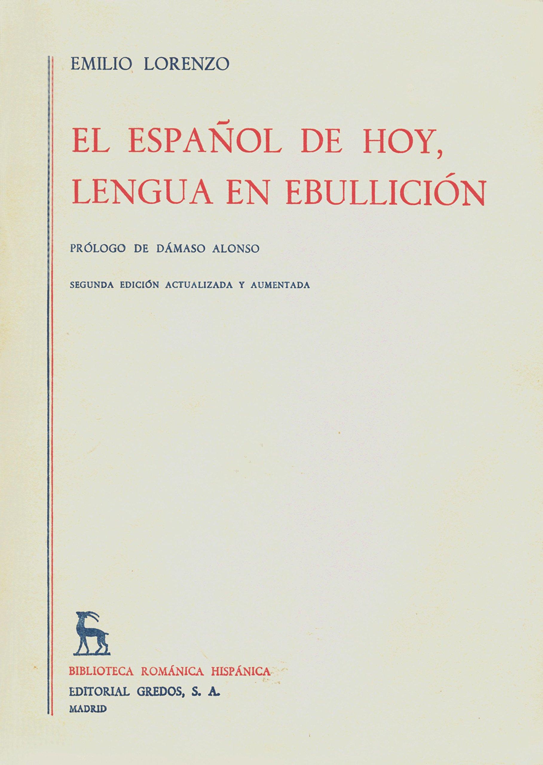 El Espanol de Hoy, Lengua en Ebullicion: Emilio Lorenzo ...