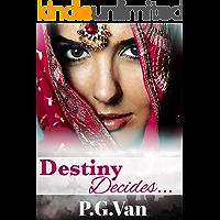 Destiny Decides...: A Passionate Indian Billionaire Romance
