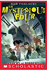 The Mysterious Four #2: Clocks and Robbers Kindle Edition