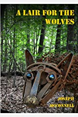 A Lair for the Wolves Kindle Edition