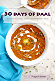 30 Days of Daal - Simple, Healthy Daal Recipes from India (Curry Dinner Recipes Book 1) (English Edition)