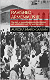 Ravished Armenia (1918):: The story of Aurora Mardiganian, the Christian girl, who lived through the great massacres