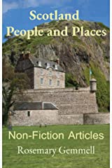 Scotland People and Places: Non-Fiction Articles Kindle Edition