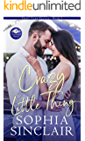 Crazy Little Thing: A smart and steamy opposites attract, sexy millionaire romance. (Small-Town Secrets Book 5)