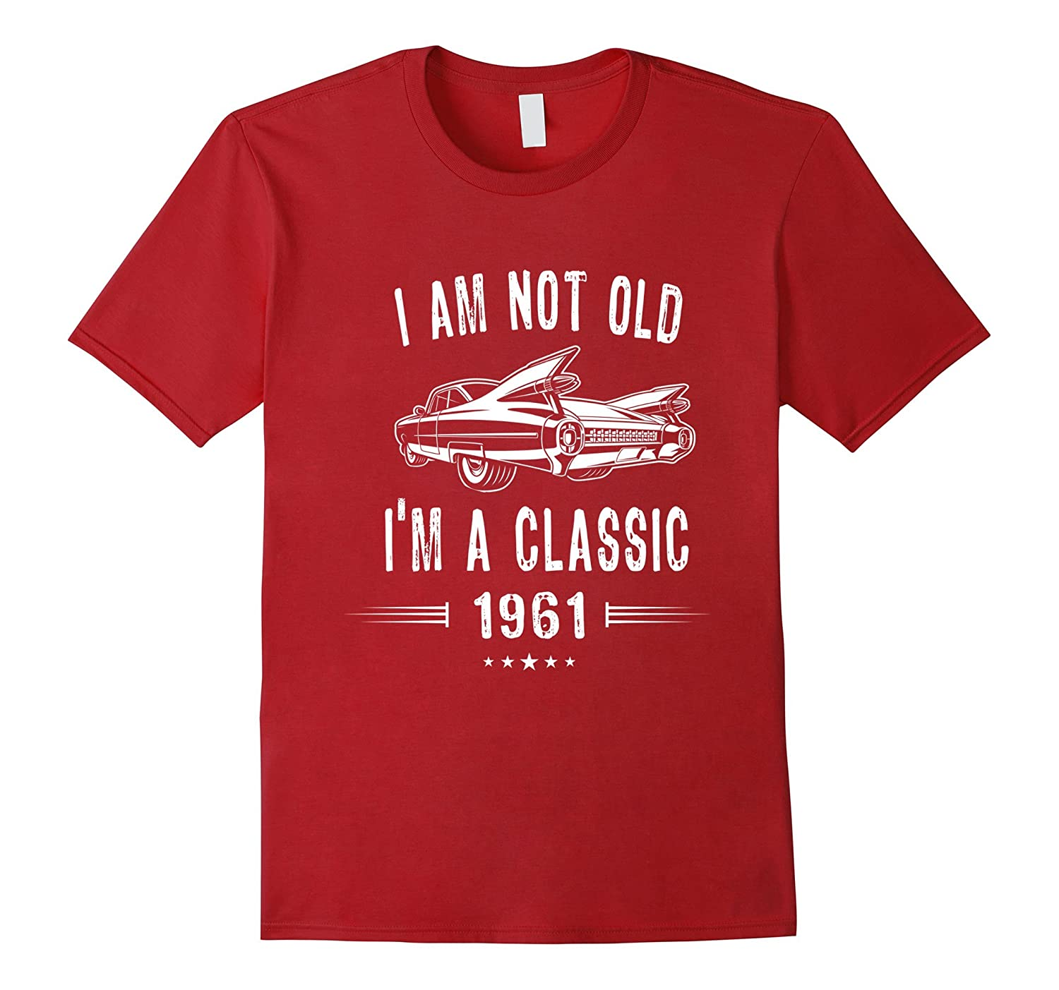 56th Birthday Tshirt I'm Not Old I'm A Classic 1961 Gift Tee-TH