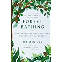 Forest Bathing: The Power of Trees to Relieve Stress, Boost Your Mood, and Improve Your Health (Thorndike Press Large Print Lifestyles)