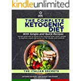 The complete Ketogenic diet With Simple and Quick Recipes: The keto guide with the secrets of the traditional italian cuisine