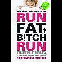 Run Fat Bitch Run (Grit Doctor)