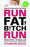 Run Fat Bitch Run: The International Bestseller (Grit Doctor) (English Edition)