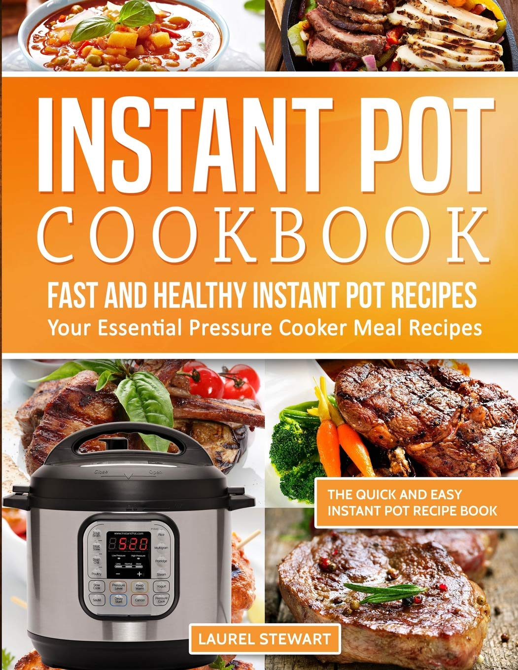 Instant Pot Cookbook Fast And Healthy Instant Pot Recipes Your